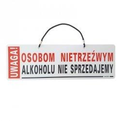 Tabliczka informacyjna - Osobą nietrzeźwym alkoholu nie sprezdajmy