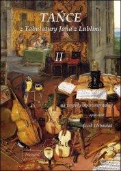 TRIANGIEL Tańce z Tabulatury Jana z Lublina, tom II na zespoły instrumentalne, opracował Jacek Urbaniak