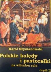 Szymanowski Karol, Polskie Kolędy i pastorałki na wibrafon/fortepian solo cz. 2