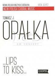 Opałka T.J., Lips to kiss...