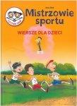 Mistrzowie sportu. Wiersze dla dzieci