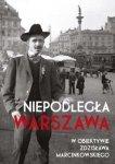 Niepodległa Warszawa w obiektywie Zdzisława Marcinkowskiego