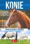 Konie. Poznaj ich sekrety i tajemnice