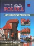 Zabytki architektury przemysłowej. Nasza Polska, tom 76