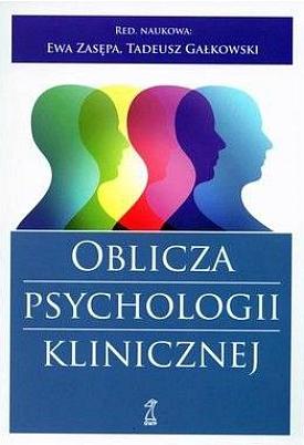 Oblicza psychologii klinicznej. Pamięci Profesora Janusza Kostrzewskiego