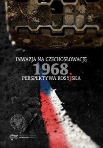 Inwazja na Czechosłowację 1968. Perspektywa rosyjska
