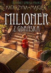 Milioner z Gdańska. Tajemnice starego pałacu
