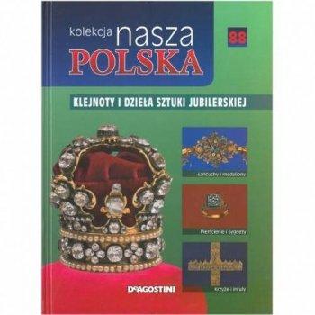Klejnoty i dzieła sztuki jubilerskiej. Nasza Polska, tom 88