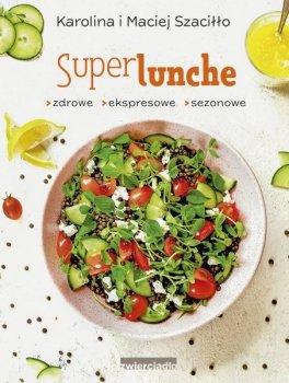 Super lunche. Zdrowe, ekspresowe, sezonowe