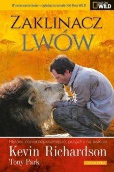 Zaklinacz lwów. Historia najniebezpieczniejszej przyjaźni na świecie.