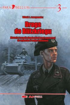 Droga do Blitzkriegu. Historia i rozwój niemieckiej broni pancernej do wybuchu