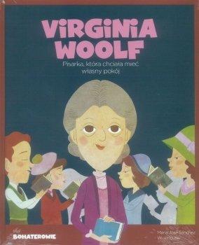 Wirginia Woolf. Pisarka, która chciała mieć własny pokój. Moi bohaterowie