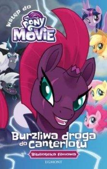 Burzliwa droga do Canterlotu. Biblioteka filmowa. My Little Pony The Movie