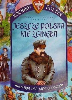 Jeszcze polska nie zginęła. Kocham Polskę