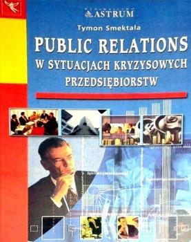 Public relations w sytuacjach kryzysowych przedsiębiorstw