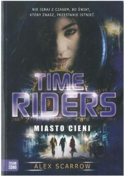 Miasto cieni. Time Riders, tom 6