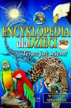 Teraz już wiem. Encyklopedia dla dzieci