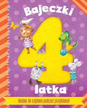 Bajeczki 4-latka. Idealne do czytania podczas przytulania!
