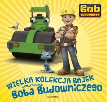 Wielka kolekcja bajek o przygodach Boba Budowniczego