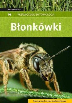 Błonkówki: pszczoły, osy i mrówki środkowej Europy