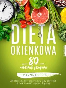 Dieta okienkowa. Jak stosować post przerywany, żeby odzyskać zdrowie i stracić zbędne kilogramy