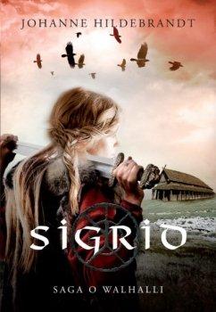 Sigrid. Saga o Walhalii, tom 1