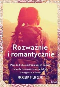 Rozważnie i romantycznie. Poradnik dla podróżujących kobiet