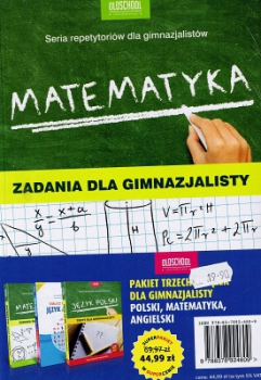 Pakiet trzech książek dla gimnazjalisty. Polski, matematyka, angielski