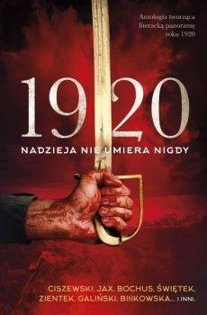 1920. Nadzieja nie umiera nigdy