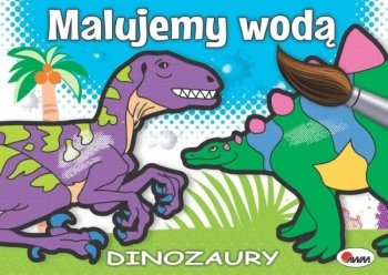 Dinozaury. Malujemy wodą