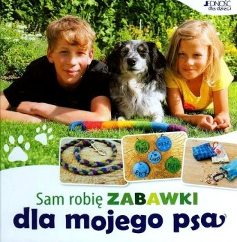 Sam robię zabawki dla mojego psa