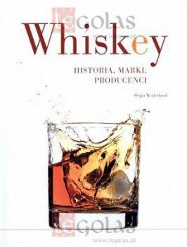 Whiskey. Historia, marki, producenci