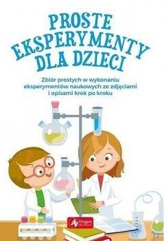 Proste eksperymenty dla dzieci. Oprawa miękka
