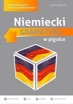 Niemiecki. Gramatyka w pigułce. Dla początkujących i średnio zaawansowanych