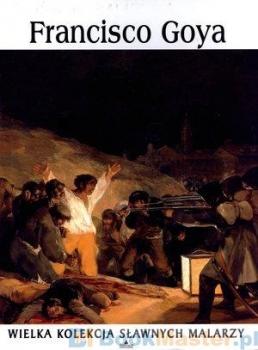 Francisco Goya. Wielka kolekcja sławnych malarzy, tom 11 płyta DVD