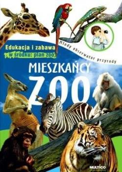 Mieszkańcy Zoo. Młody obserwator przyrody