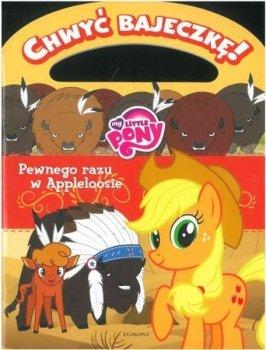 Pewnego razu w Appleloosie. My Little Pony. Chwyć bajeczkę!