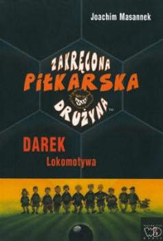 Zakręcona piłkarska drużyna Darek lokomotywa
