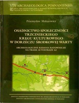 Osadnictwo społeczności trzecinieckiego kręgu kulturowego w dorzeczu środkowej Warty: archeologiczne badania ratunkowe na trasie autostrady A2