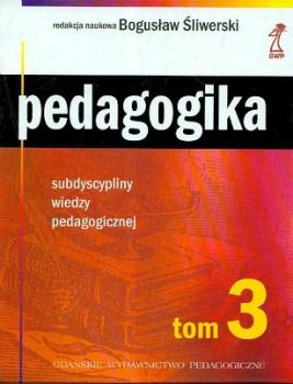 Pedagogika. Tom 3. Subdyscypliny wiedzy pedagogicznej