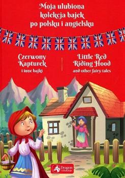 Moja ulubiona kolekcja bajek po polsku i angielsku. Czerwony kapturek i inne bajki