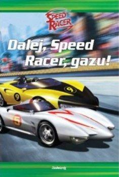 Dalej, Speed Racer, gazu!