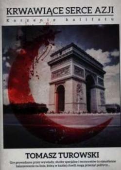 Krwawiące serce Azji. Korzenie kalifatu