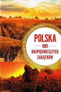 Polska. 1001 najpiekniejszych zakątków