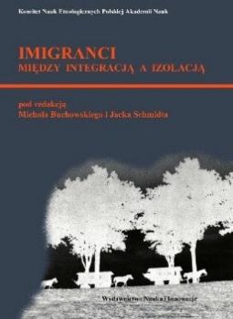 Imigranci: między izolacją a integracją