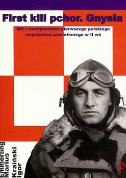 First kill pchor Gnysia Mit i rzeczywistość pierwszego polskiego zwycięstwa powietrznego w II wś