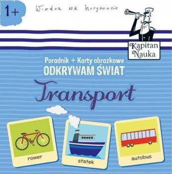Transport. Odkrywam świat. Poradnik + karty obrazkowe. Kapitan Nauka