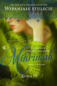 Mihrimah. Córka Odaliski. Księga III