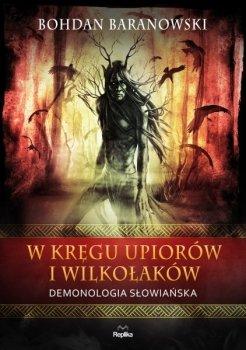 W kręgu upiorów i wilkołaków. Demonologia słowiańska