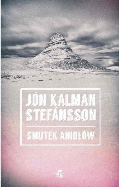 """Smutek aniołów"" Jón Kalman Stefansson"